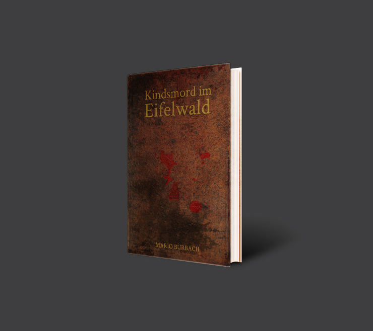 Kindsmord im Eifelwald